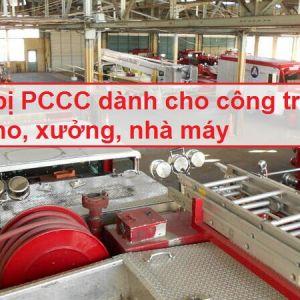 Thiết bị PCCC dành cho công trình, nhà kho, xưởng, nhà máy
