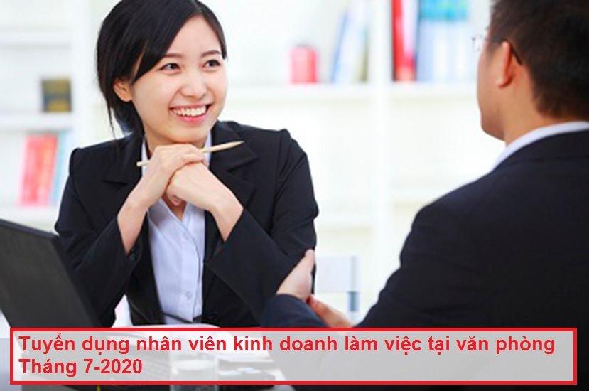 Tuyển dụng nhân viên kinh doanh làm việc tại văn phòng Tháng 7-2020