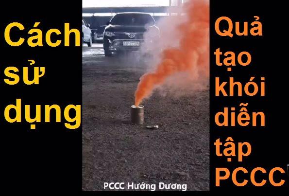 Cách sử dụng và giá bán quả tạo khói diễn tập PCCC Hướng Dương